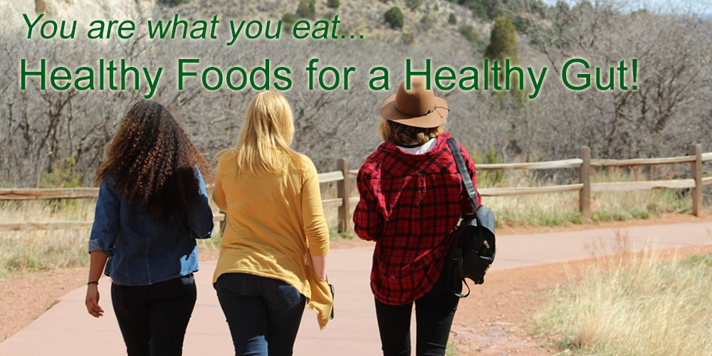 you are what you eat_healthy food for a healthy gut tips